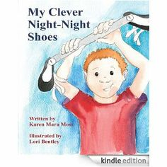 Amazon.com: My Clever Night-Night Shoes eBook: Karen Mara Moss, Lori Bentley: Kindle Store #clubfoot #talipes