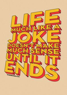 How I read it first:::  Life: Joke Until It Ends.   I very much so intend to.
