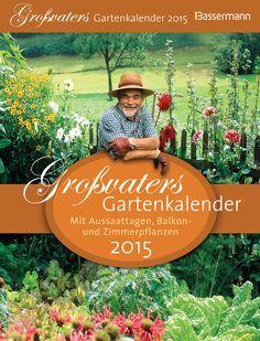 Großvaters Gartenkalender 2015 - mit Aussaattagen, Balkon- und Zimmerpflanzen von Joachim Mayer