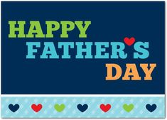happy father's card   Happy Father's Day!