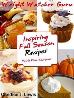 FREE e-Cookbook: Weight Watcher Guru Inspiring Fall Season Recipes Points Plus Cookbook