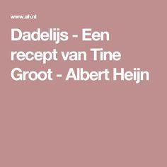 Dadelijs - Een recept van Tine Groot - Albert Heijn
