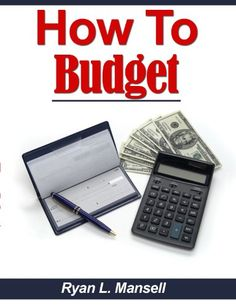 How To Budget: Get Acquainted With Basics Of Budgeting, Setting Priorities When Budgeting, A Safe Way to Budget Your Hard Earned Money And Paying Off Debts While Still Maintaining A Budget #howto #budget #payoffdebt