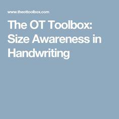 The OT Toolbox: Size Awareness in Handwriting