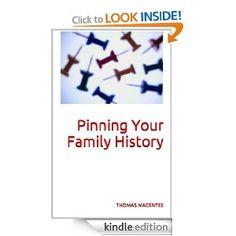 Amazon.com: Pinning Your Family History eBook: Thomas MacEntee: Kindle Store #hackgenealogy #genealogy #technology