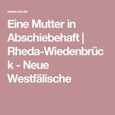 Eine Mutter in Abschiebehaft   Rheda-Wiedenbrück - Neue Westfälische