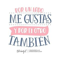 wonderful on Pink Quotes, Love Quotes, Cute Love, Love You, Frases Love, Wonder Quotes, Love Phrases, Cheer Up, Spanish Quotes