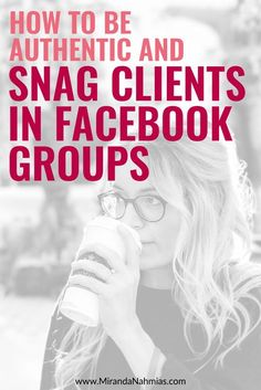 How to Be Authentic and Snag Clients in Groups // Miranda Nahmias Facebook Business, Facebook Marketing, Business Marketing, Online Marketing, Social Media Marketing, Content Marketing, Online Business, Business Tips, Creative Business