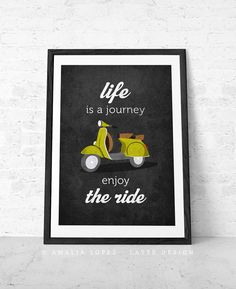 Life is journey enjoy the ride Quote poster print Vespa scooter print bike poster retro poster quote wall decor Gift for him Poster for him on Etsy, $15.00
