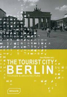 The Tourist City Berlin /Anglais: Tourism & Architecture. Autor  Richter Jana. Signatura Viaxe (arq) Berlín. No catálogo: http://kmelot.biblioteca.udc.es/record=b1512143~S1*gag