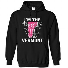 I am The Pretty Girl From Vermont T Shirts, Hoodies, Sweatshirts. BUY NOW ==►…