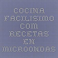 cocina.facilisimo.com RECETAS EN MICROONDAS