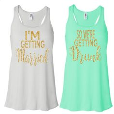 Bachelorette Party Tank Top, Customize Your Color, Bachelorette Tank, Bachelorette Party Shirts, I'm getting married, so we're getting drunk by RomanticSouthern on Etsy www.etsy.com/...