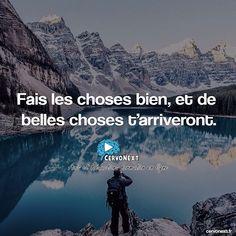 Fais les choses bien et de belles choses t'arriveront. - http://cervonext.fr/ - Follow : @cervonext cervonext#phrasedujour #penseedujour #succès #avenir #liberté #vie #reussite #reussir #boulot #citationdusoir #bienetre #bienêtre #confianceensoi #etatdesprit #proverbe #proverbes #france #coachdevie #avenir #fierté #nouveaudepart #conseildujour #croireensoi #fiere #jekiffe #bellevie #bonmoment