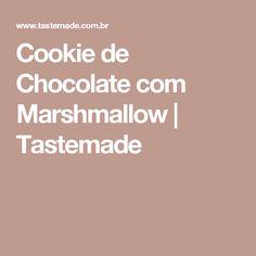 Cookie de Chocolate com Marshmallow   Tastemade
