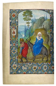 Flight into Egypt Book of Hours, in Latin Belgium, Bruges, ca. 1520 Illuminated by Simon Bening (1483/84-1561)
