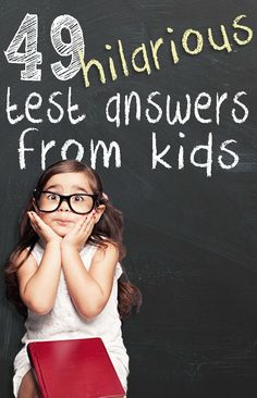 Kids sure can be hilarious - without even meaning to be! Here are 49 of the funniest quiz answers given by kids. They'll have you in stitches, I swear!