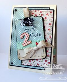 you're too cute- great card for faith's 2nd birthday