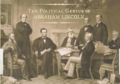 The Political Genius of Abraham Lincoln.