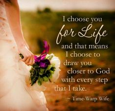 I choose you because  of God bring you to me