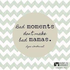 Bad moments don't ma