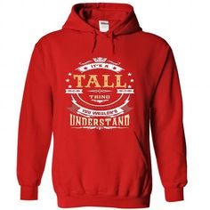 TALL .Its a TALL Thing You Wouldnt Understand - T Shirt - #lace shirt #white sweater. CHECK PRICE => https://www.sunfrog.com/LifeStyle/TALL-Its-a-TALL-Thing-You-Wouldnt-Understand--T-Shirt-Hoodie-Hoodies-YearName-Birthday-1567-Red-Hoodie.html?68278
