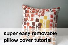Super Easy Removable Pillow Cover Tutorial- Put on pillows under pillowcases to keep clean.