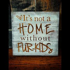 It's Not A Home Without Fur-Kids Re-purposed Wood Hand Crafted Home Decor Sign