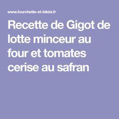 Recette de Gigot de lotte minceur au four et tomates cerise au safran