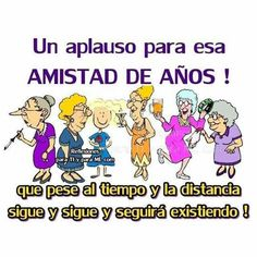 A good applause for that old FRIENDSHIP that no matter time and distance continues and will continue forever. Real Life Quotes, Me Quotes, Funny Quotes, Qoutes, Mafalda Quotes, Old Friendships, Funny Spanish Memes, Happy Wishes, Good Night Image