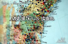 Mostly just get a postcard from every state ^-^ but going to all of them would be nice too