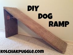 DIY DOG RAMP ....FOR SPECIAL NEED DOGS  http://kolchakpuggle.com/2014/02/diy-dog-ramp.html