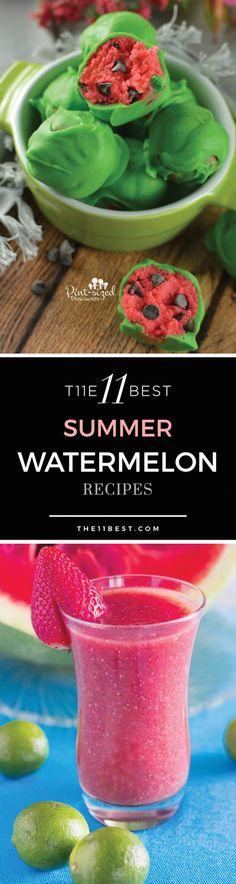 The 11 Best Summer Watermelon Recipes