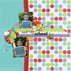 Back 2 School by Scraps by Andrea  layout by me