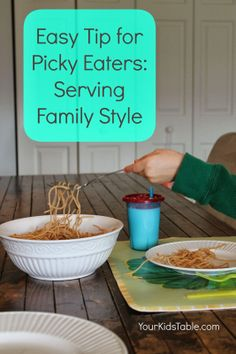 Your Kid's Table: Tips for Picky Eaters {Serving Meals Family Style}. Pinned by SOS Inc. Resources @so siu ki Inc. Resources.