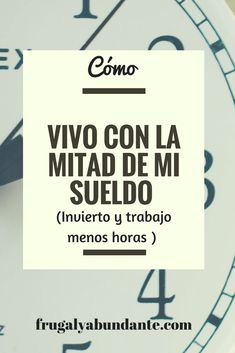 CÓMO VIVO CON LA MITAD DEL SUELDO, INVIERTO Y TRABAJO MENOS HORAS - FrugalyAbundante #vivirmejor #mentalidadmillonaria #balancedevida #exito #dinero