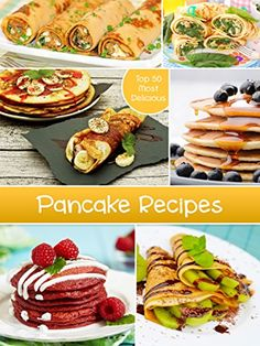 Top 50 Most Delicious Pancake Recipes (Recipe Top 50's Book 52)