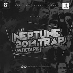 If you a fan of Trap music, Trap beats and remixes you just got served the best 2014 Trap Mix-tape mixed by the Mix-Tape King himself, The Eva-Blazing International DJ Neptune. Enjoy!! DJ Neptune – 2014 Trap MixDOWNLOAD