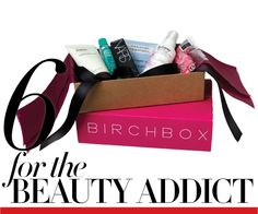 Birchbox- favorite package I receive each month. Love it! $10/month