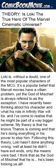 THEORY: Is Loki The True Hero Of The Marvel Cinematic Universe? Link: https://www.comicbookmovie.com/thor/thor_ragnarok/theory-is-loki-the-true-hero-of-the-marvel-cinematic-universe-a150753