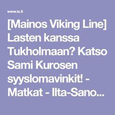 [Mainos Viking Line] Lasten kanssa Tukholmaan? Katso Sami Kurosen syyslomavinkit!  - Matkat - Ilta-Sanomat Spaces