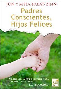 """Recomendación de Arnau Gasull, alumno de la EEC. Una lectura """"donde mindfulness y coaching se mezclan en el viaje de acompañar a nuestros hijos""""."""