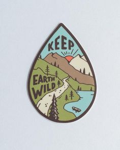 Why We Do It: At Keep it Wild Co. we believe that nature is meant to be wild! That's why of every purchase is used to host and fund wilderness cleanups thro Badge Design, Logo Design, Mothers Day Drawings, Adventure Time, Outdoor Stickers, Aesthetic Stickers, Cute Stickers, Room Stickers, Sticker Design