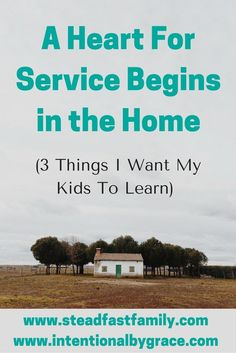 A Heart For Serving Begins in the Home
