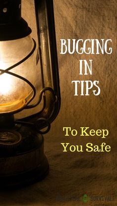 Bugging In Tips to Keep You Safe. If you have plans to bug-in make sure you know everything needed to stay safe.
