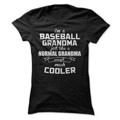 I am a Baseball Grandma Just like a Normal Grandma Except Much Cooler T Shirts, Hoodies, Sweatshirts. CHECK PRICE ==►…