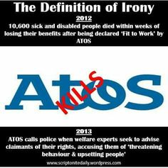 "ATOS: introduced by ""Labour"", loved by the Tories, despised by the people."
