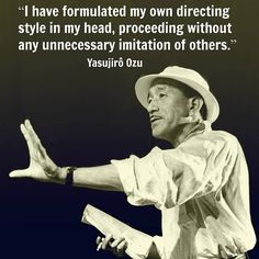 Yasujiro Ozu - Film Director Quote - Movie Director Quote   #yasujiroozu  #ozu