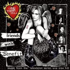 One Tree Hill Soundtrack 2 ~ Friends With Benefit