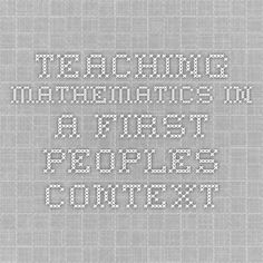 Teaching Mathematics in a First Peoples Context
